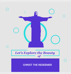 lets explore the beauty of christ the redeemer vector image