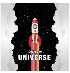 lets go universe rocket flying background vector image