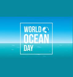 Background world ocean day vector