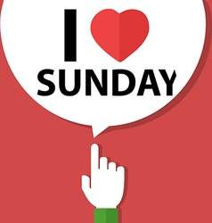 I love sunday forefinger with bubble vector image