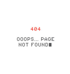pixel 404 error page page not found vector image