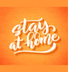 stay at home safe - handdrawn typography vector image
