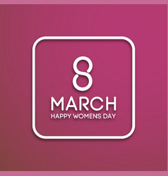 8 march international womans day vector image