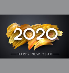 Happy new year 2020 poster with golden brush vector
