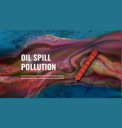 Oil spill pollution realistic vector