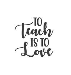 To teach is love vector