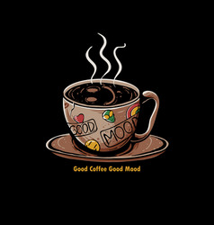 good coffee good mood vector image