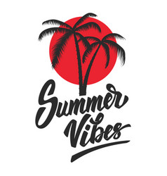 Summer vibes lettering phrase with palm icon vector