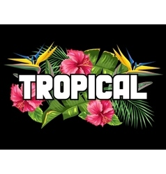 Print with tropical leaves and flowers palms vector