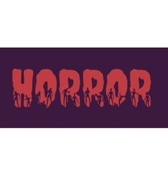 Horror word and silhouettes on them vector image
