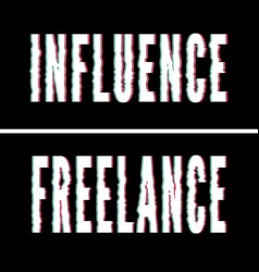 Influence freelance slogan holographic and glitch vector