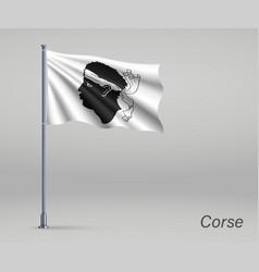 Waving flag corse - region france on vector