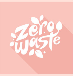 zero waste lettering on pink background vector image