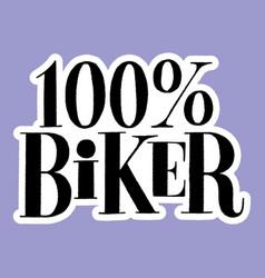 100 percent biker vector