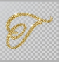 gold glitter powder letter t in hand painted style vector image