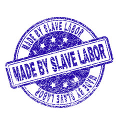 Grunge textured made by slave labor stamp seal vector