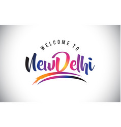 newdelhi welcome to message in purple vibrant vector image