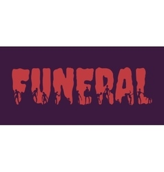 Funeral word and silhouettes on them vector image vector image