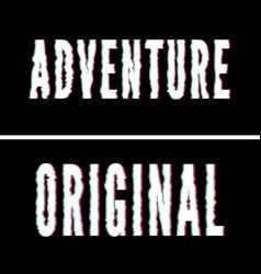 Adventure original slogan holographic and glitch vector