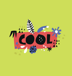 cool flat hand drawn lettering vector image