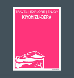 kiyomizu-dera kyoto japan monument landmark vector image