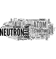 Neutron word cloud concept vector
