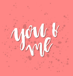 you and me - inspirational valentines day vector image