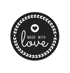 made with love inscription lettering quote made vector image