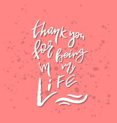 Thank you for being in my life - inspirational vector