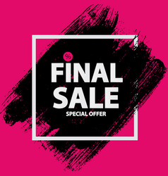 abstract brush stroke designs final sale banner in vector image vector image