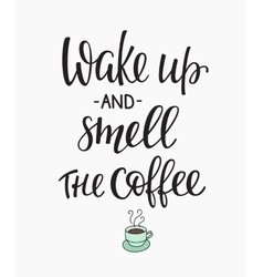 Quote wake up coffee cup typography vector
