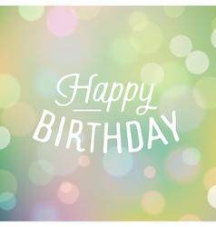 Slogan bokeh birthday happy vector