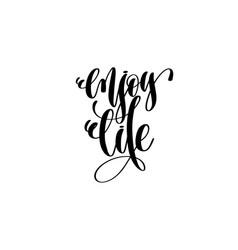 enjoy life - hand lettering inscription vector image
