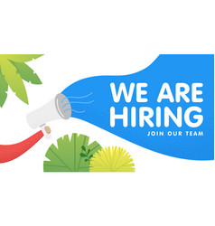 hand holding megaphone with we are hiring speech vector image