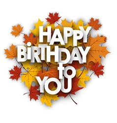 Happy birthday card with leaves vector