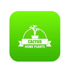 home cactus icon green vector image
