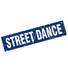 square grunge blue street dance stamp vector image