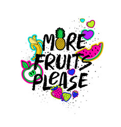 more fruits please hand drawn lettering vector image