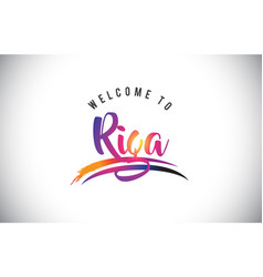Riga welcome to message in purple vibrant modern vector