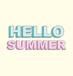 typography slogan with cute hello summer text vector image