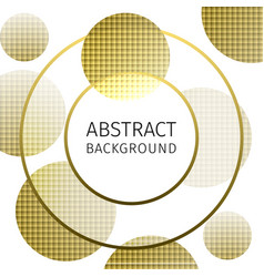 background of gold mosaic textured circles vector image vector image