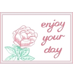 Enjoy your day Inspirational gentle card with vector image vector image