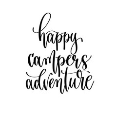 happy campers adventure - travel lettering vector image