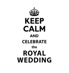 Keep calm and celebrate the royal wedding vector