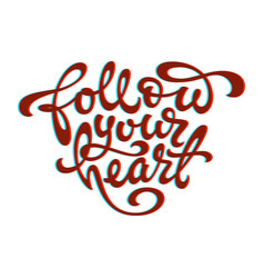 Quotation follow your heart in shape of vector
