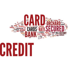 The lowdown on the orchard bank secured credit vector