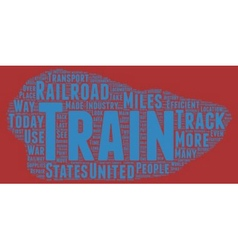 The History of Trains text background wordcloud vector image vector image