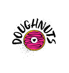 hand drawn doughnuts lettering poster vector image