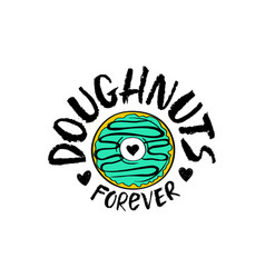 hand drawn doughnuts forever lettering vector image vector image