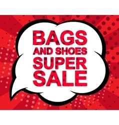 Big sale poster with BAGS AND SHOES SUPER SALE vector image